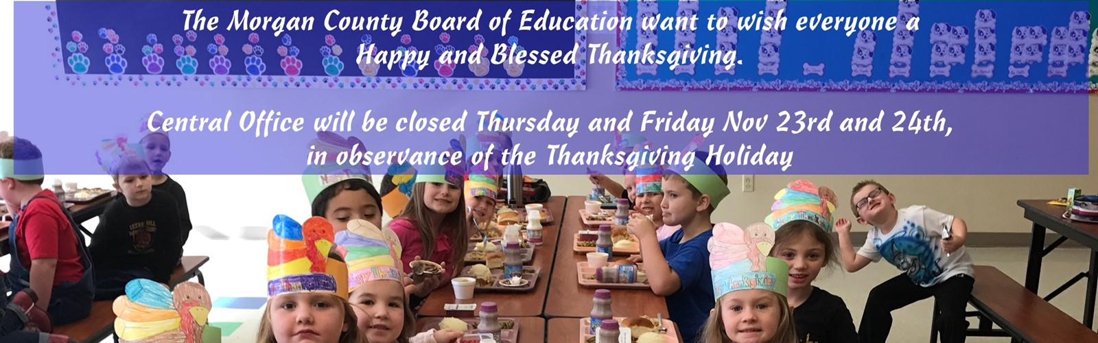 Morgan County Central Office will be closed Nov 23 & 24 in observance of Thanksgiving